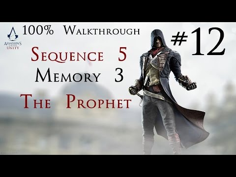 Assassin's Creed Unity - 100% Walkthrough Part 12 -  Sequence 5 Memory 3 - The Prophet