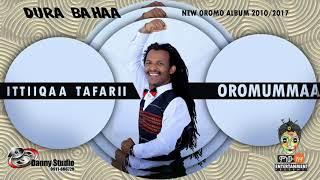 Ittiiqaa Tafarii - Oromummaa - New Oromo Music 2018(Official