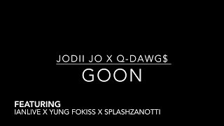 Jodii Jo x Q-Dawg$ x IanLive x Yung Fokiss x Splashzanotti - Goons Prod. Bat Zoe