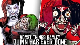 10 Worst Things Harley Quinn Has Ever Done
