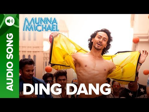 Xxx Mp4 Ding Dang Full Audio Song Munna Michael 2017 Tiger Shroff Nidhhi Agerwal Javed Mohsin 3gp Sex