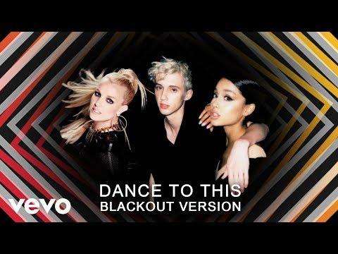 Britney Spears, Troye Sivan, Ariana Grande - DANCE TO THIS (Blackout Version) #DanceToBritney mp3