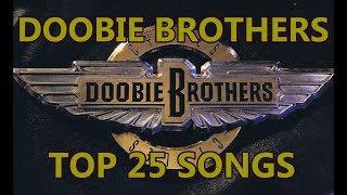 Top 10 Doobie Brothers Songs (25 Songs) Greatest Hits (Michael McDonald)