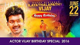 ILAYATHALAPATHY VIJAY - 42 Birthday Special 2016 - Vijay Tribute