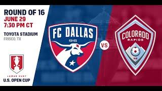 2016 Lamar Hunt U.S. Open Cup - Round of 16: FC Dallas vs. Colorado Rapids
