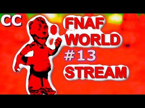 FNAF WORLD STREAM Continued!