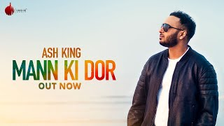 Mann Ki Dor Official Lyrical Video -  Ash King | Indie Music Label | Sony Music India