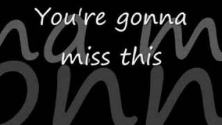 Trace Adkins - You're gonna miss this *** with lyrics!