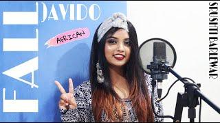 FALL- Davido | Cover by Srushti Barlewar (AFRICAN/ INDIAN Cover)