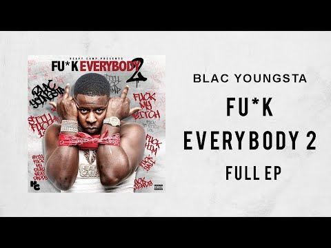Xxx Mp4 Blac Youngsta Fuck Everybody 2 Full Mixtape 3gp Sex