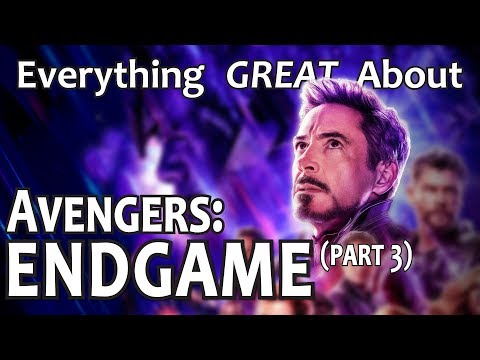 Everything GREAT About Avengers Endgame Part 3