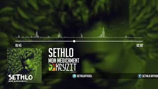 SETHLO - MON MEDICAMENT (Son Officiel)