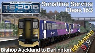 TS2015 | Sunshine Service | Bishop Auckland to Darlington | JustTrains Class 153