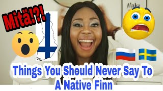 5 Things You Should Never Say To A Finnish Person