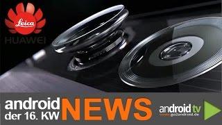 Wieviel Leica steckt im Huawei P9? - weekly NEWS 16.KW [GER]