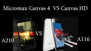Micromax Canvas 4 A210 VS Canvas HD A116- Which Is Better?