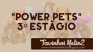 Power Pets - 3º Estágio (Pet Heroico) - Metin2 Brasil