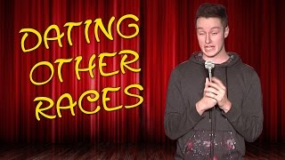 Dating Other Races (Stand Up Comedy)