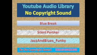 NoCopyrightSounds - EP#717  Blue Break_Silent Partner_JazzAndBlues_Funky