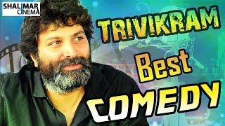 Trivikram Srinivas Best Comedy Scenes || Telugu Back to Back Comedy