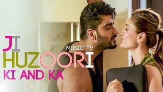 JI HUZOORI (KI & KA) FULL SONG WITH LYRICS | MITHOON