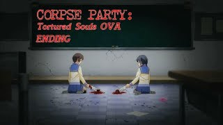 Corpse Party Tortured Souls OVA ENDING (WITH WRONG END ANIMATION ADDED) NOT A REAL WRONG END