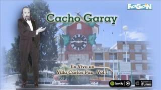 1 hora de humor con Cacho Garay en vivo desde Villa Carlos Paz,  Vol.1
