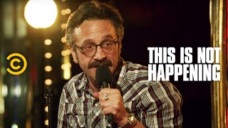 Marc Maron - The Legend of Frankie Bastille - This Is Not Happening - Uncensored