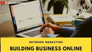 Building Network Marketing Business Online | Tarun Agarwal