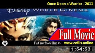 Watch: Once Upon a Warrior (2011) Full Movie Online