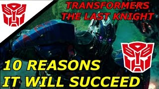 Transformers The Last Knight 10 Reasons It Will Succeed