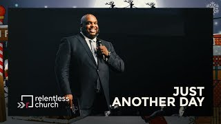 Just Another Day | Pastor John Gray