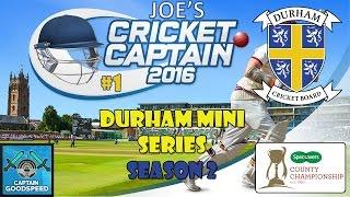 Cricket Captain 2016 - County Cricket (Durham) -  S02 E01: NEW RECRUITS + NEW SEASON!