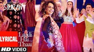 Simran: Lagdi Hai Thaai Lyrical Video | Kangana Ranaut | Guru Randhawa, Jonita Gandhi | Sachin-Jigar