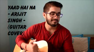 Yaad hai na | Arijit Singh | Raaz Reboot | Guitar Cover | Kshitiz Verma