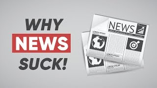 Here Is Why You Should Never Watch The News!