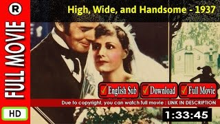 Watch Online: High, Wide, and Handsome (1937)