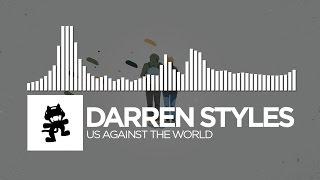 Darren Styles - Us Against The World [Monstercat Release]