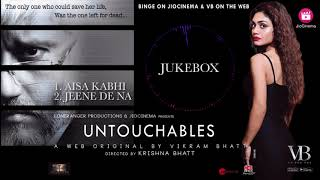Untouchables | Audio Jukebox| A Web Series By Vikram Bhatt