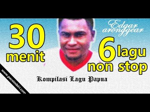 Edgar Aronggear - NON STOP (Kompilasi Lagu Pop Papua) Live