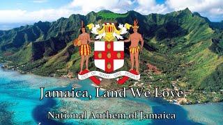National Anthem: Jamaica - Jamaica, Land We Love