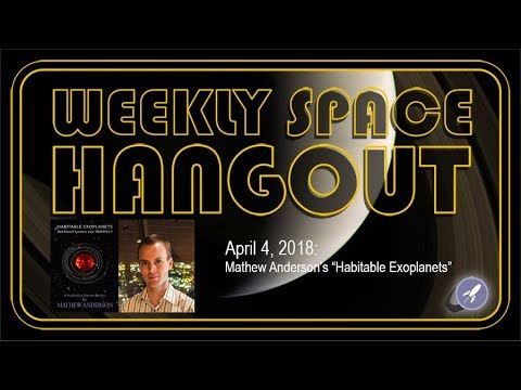 Weekly Space Hangout: April 4, 2018: Mathew Anderson's
