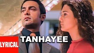 Tanhayee Full Song Lyrical Video | Dil Chahta Hai | Amir Khan | Sonu Nigam
