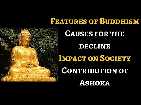 Ancient History IAS: Features of Buddhism, Causes for decline, Contribution: UPSC IAS
