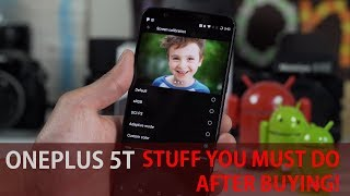 OnePlus 5T - Stuff You MUST DO After Buying!