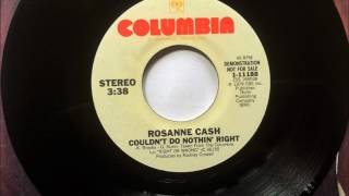 Couldn't Do Nothin' Right , Rosanne Cash , 1980