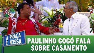 Paulinho Gogó fala sobre casamento | A Praça É Nossa (29/12/16)