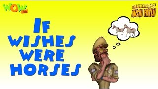 If wishes were Horses - Motu Patlu Rhymes in English - Available Worldwide!