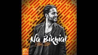 "Eddie Attar - ""Na Bikhial"" OFFICIAL AUDIO"