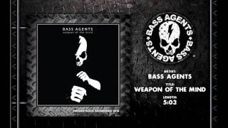 Bass Agents - Weapon of the Mind